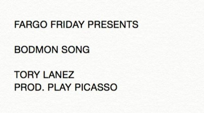Tory Lanez Fargo Fridays Bodmon Song