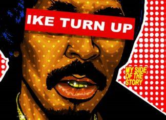 The Gospel Of Ike Turn Up: My Side Of The Story