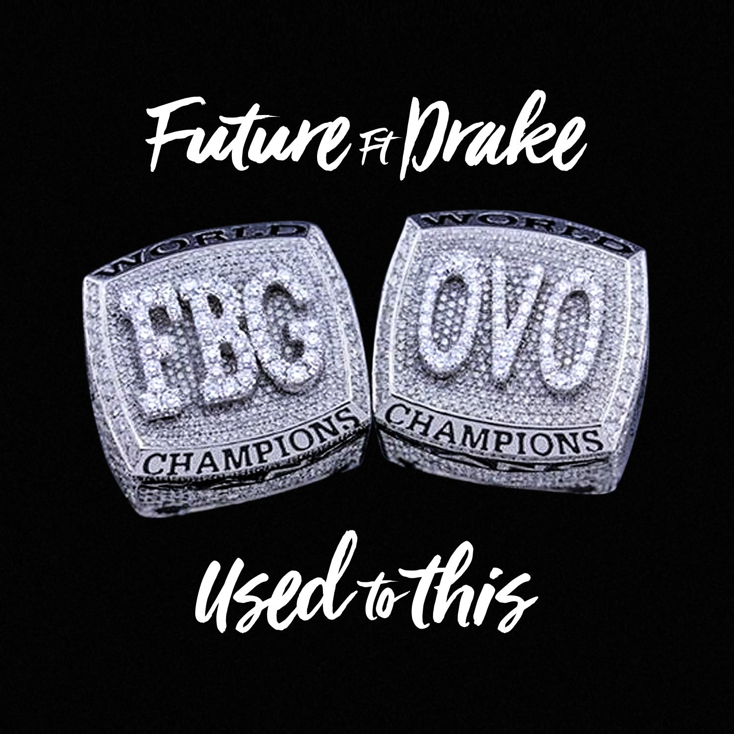 """Future - """"Used To This"""" feat. Drake [NEW SONG] - Rhyme Hip Hop"""