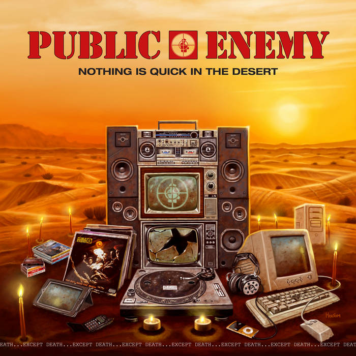 Public Enemy - Nothing Is Quick In The Desert [New Mixtape]