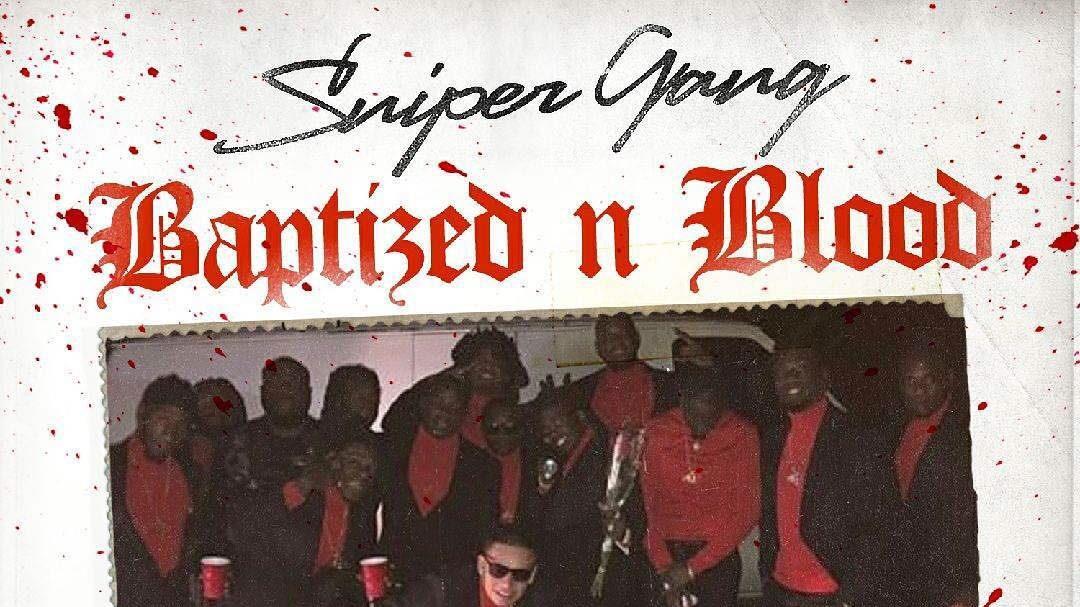 sniper gang baptized