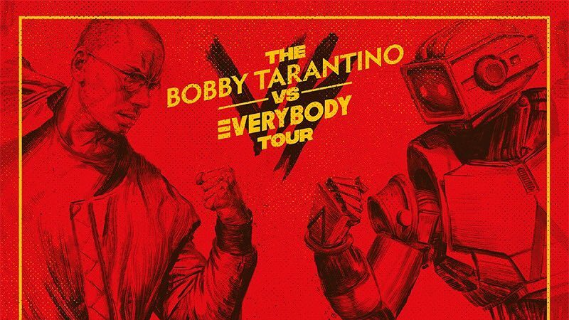 bobby tarantino vs. everybody