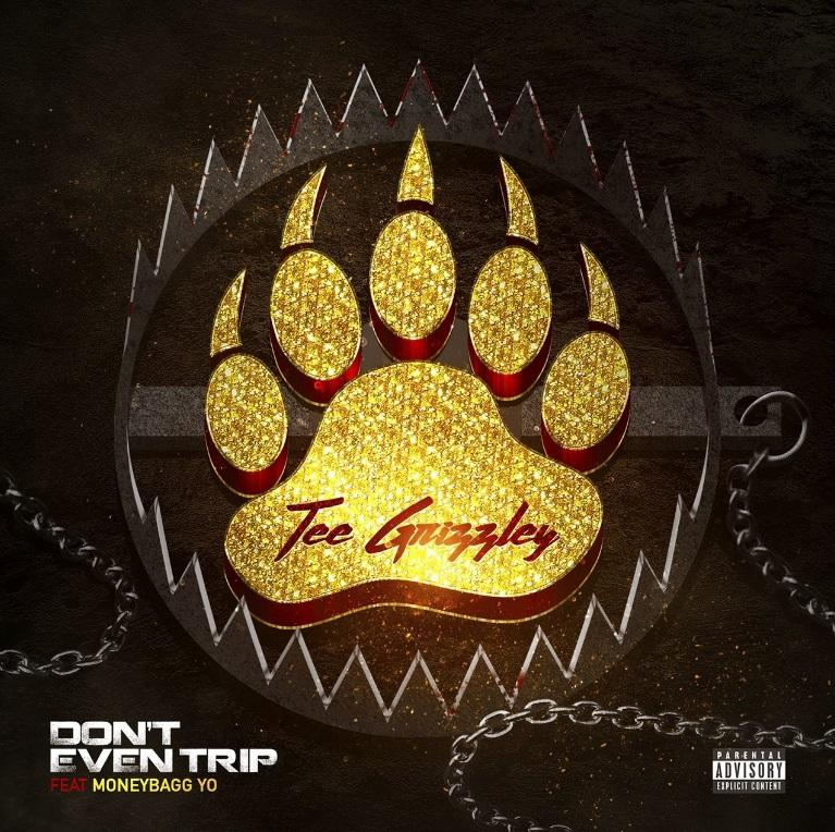 tee grizzley don't even trip