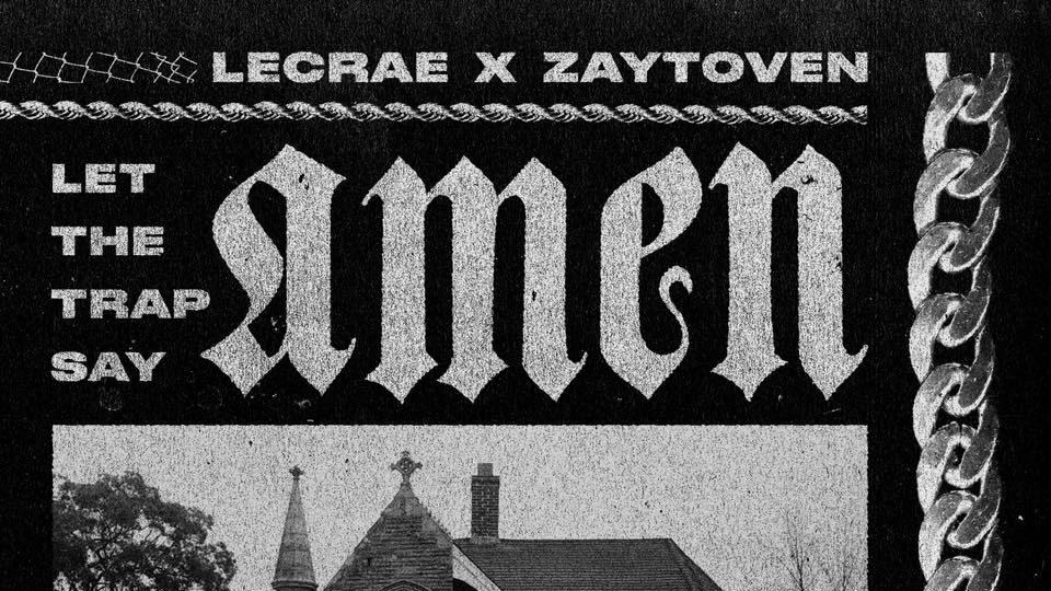 Lecrae & Zaytoven -