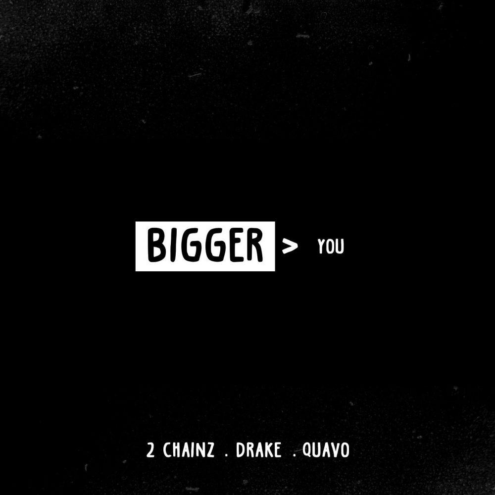 2 chainz bigger > you drake quavo