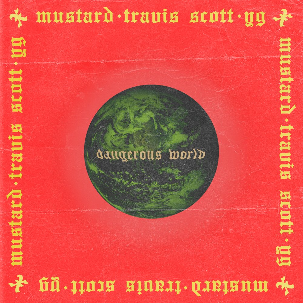 travis scott yg dangerous world