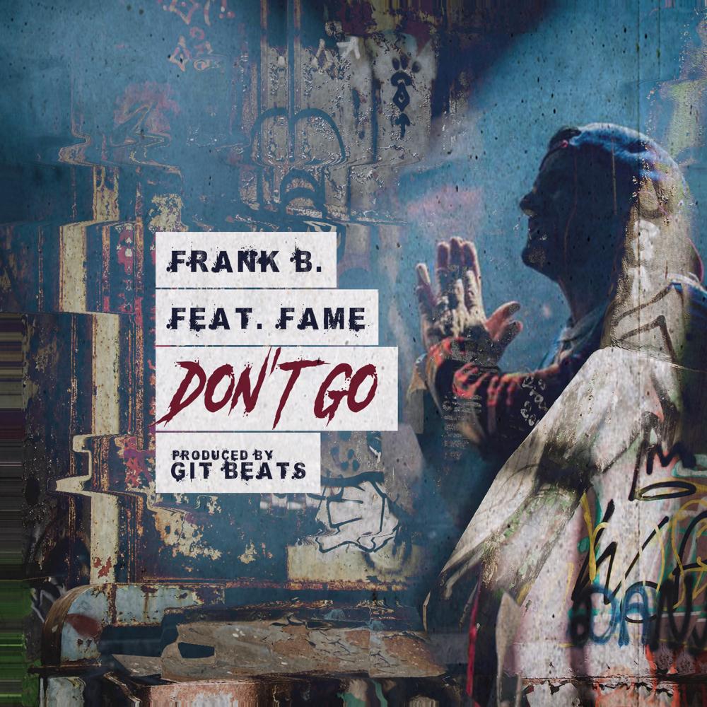 frank b fame dont go