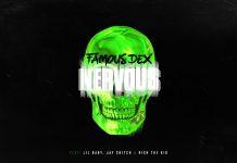 famous dex nervous
