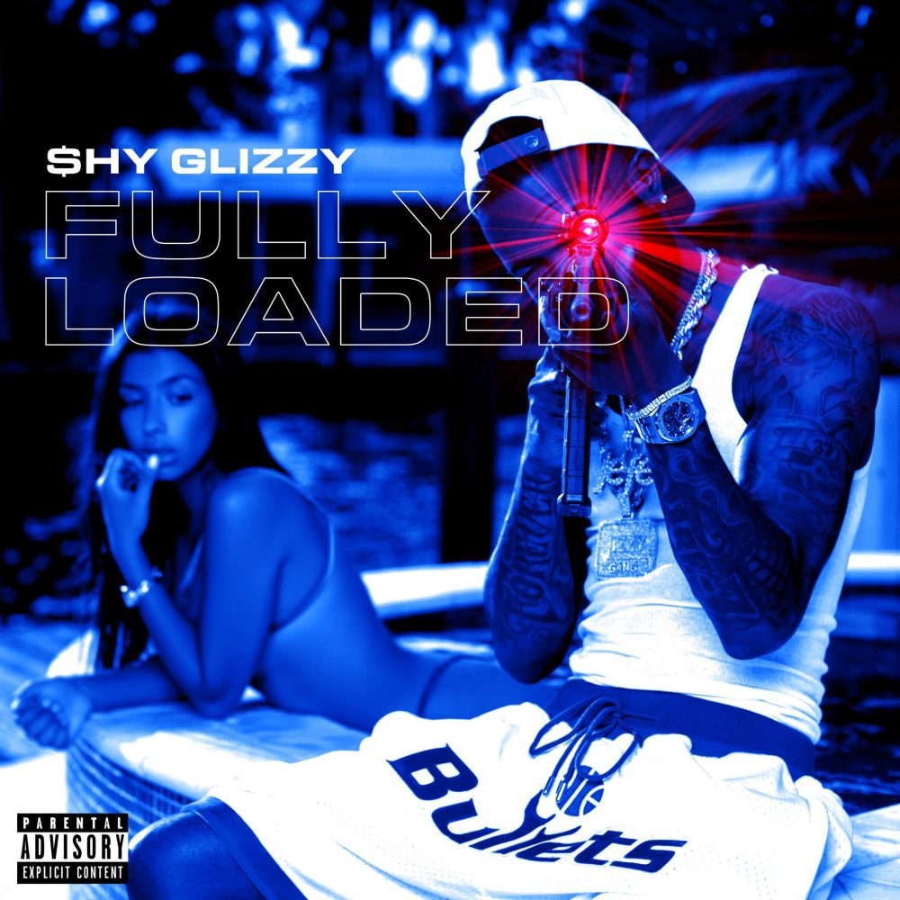 shy glizzy fully loaded