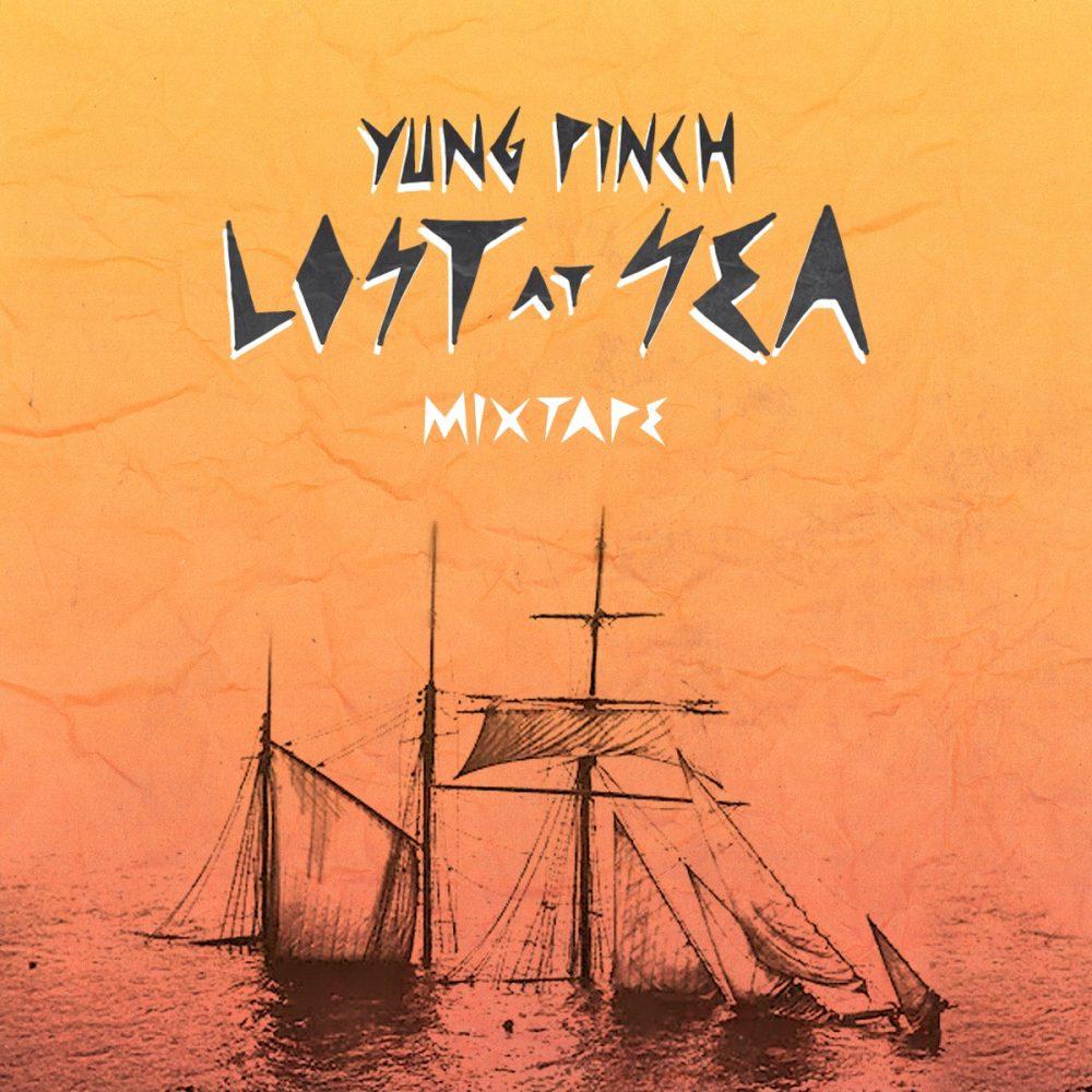 yung pinch lost at sea mixtape