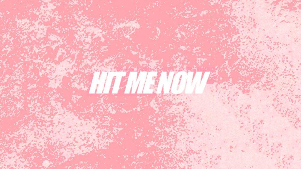 hit me now