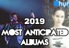 5 most anticipated albums 2019