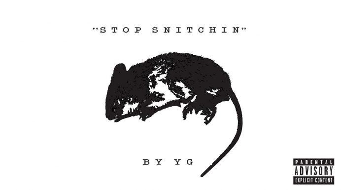 yg stop snitchin stream