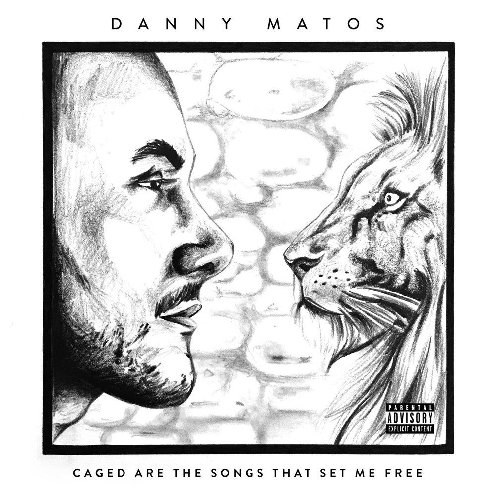 danny matos caged are the songs that set me free