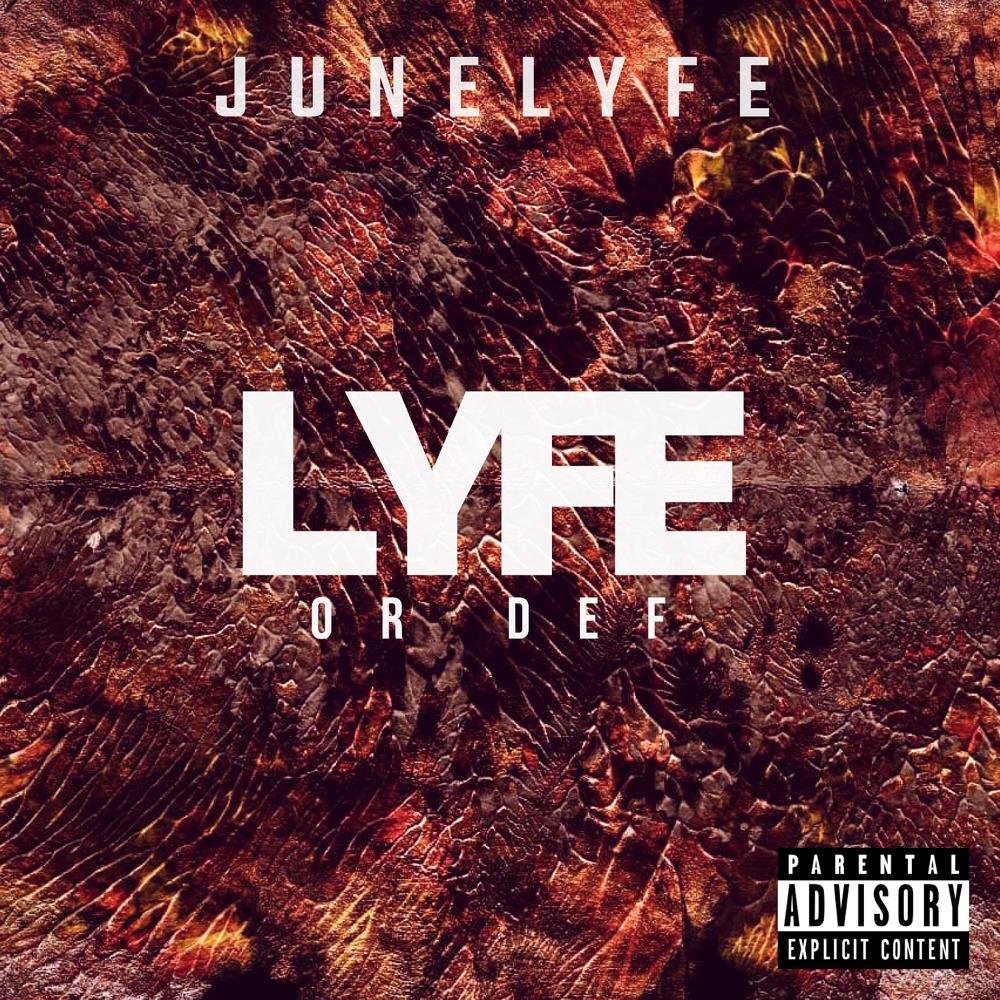 junelyfe lyfe or def