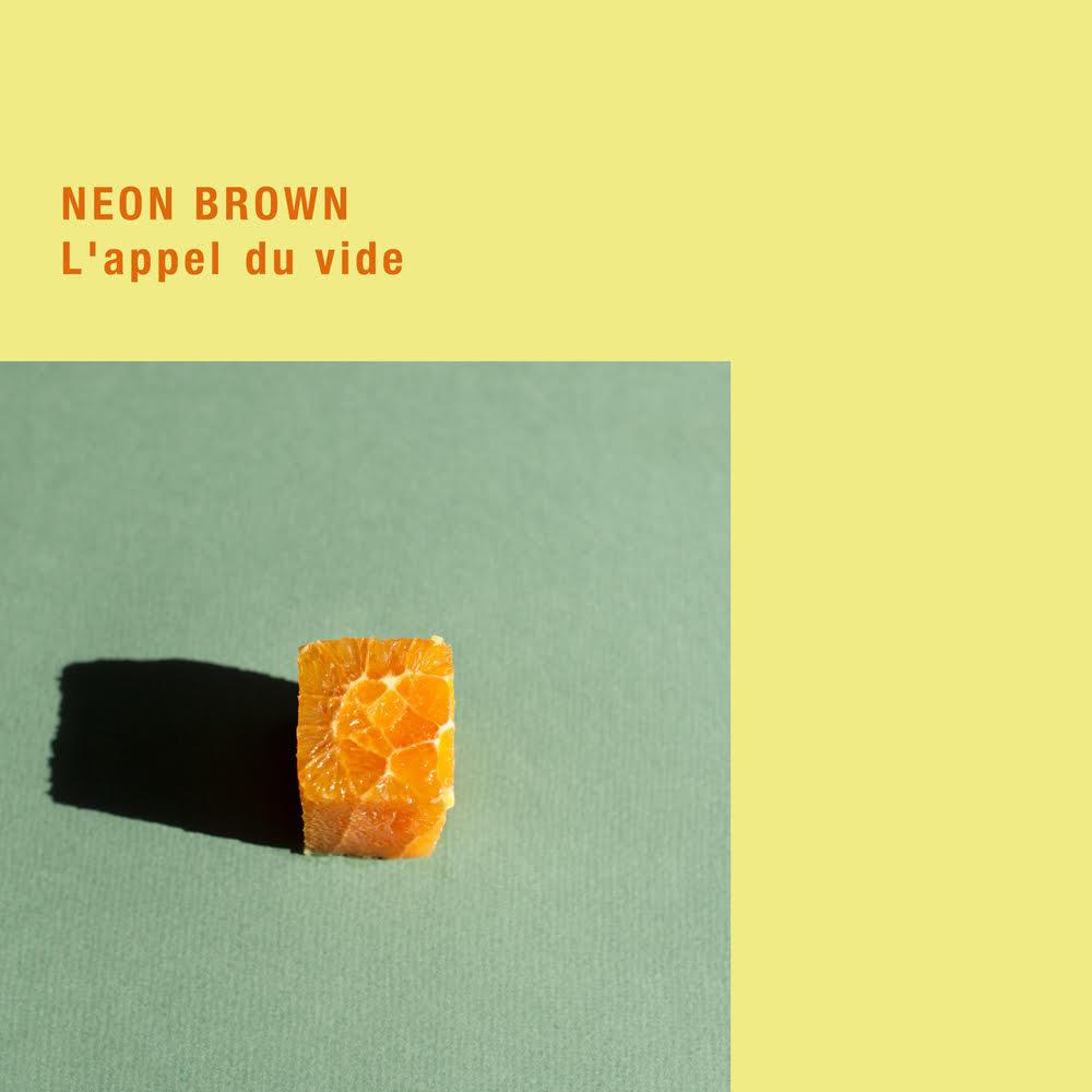 neon brown l'appel du vide